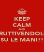 KEEP CALM AND FRUTTIVENDOLO SU LE MANI!! - Personalised Poster A4 size