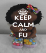KEEP CALM AND FU  - Personalised Poster A4 size