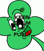KEEP CALM AND FUBU!  - Personalised Poster A4 size
