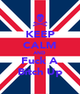 KEEP CALM AND Fuck A Bitch Up - Personalised Poster A4 size