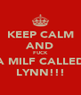 KEEP CALM AND FUCK A MILF CALLED LYNN!!! - Personalised Poster A4 size