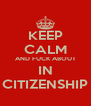 KEEP CALM AND FUCK ABOUT IN CITIZENSHIP - Personalised Poster A4 size