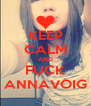 KEEP CALM AND FUCK ANNAVOIG - Personalised Poster A4 size
