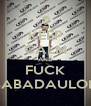 KEEP CALM AND FUCK BABADAULOH - Personalised Poster A4 size