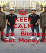 KEEP CALM AND  Fuck.  Bitchezz    Get. Money $$ - Personalised Poster A4 size