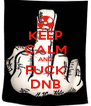 KEEP CALM AND FUCK DNB - Personalised Poster A4 size