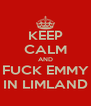 KEEP CALM AND FUCK EMMY IN LIMLAND - Personalised Poster A4 size