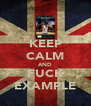 KEEP CALM AND FUCK EXAMPLE - Personalised Poster A4 size