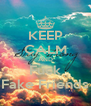 KEEP CALM AND Fuck Fake Friends - Personalised Poster A4 size