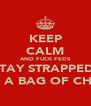 KEEP CALM AND FUCK FEDS STAY STRAPPED  WITH A BAG OF CHEESE - Personalised Poster A4 size