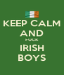 KEEP CALM AND FUCK IRISH BOYS - Personalised Poster A4 size