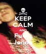 KEEP CALM AND Fuck  Jenna - Personalised Poster A4 size