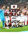 KEEP CALM AND FUCK MPAOK - Personalised Poster A4 size