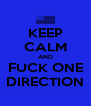 KEEP CALM AND FUCK ONE DIRECTION - Personalised Poster A4 size