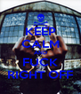 KEEP CALM AND FUCK RIGHT OFF - Personalised Poster A4 size