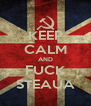 KEEP CALM AND FUCK STEAUA - Personalised Poster A4 size