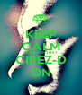 KEEP CALM AND FUCK THAT CIREZ-D ON - Personalised Poster A4 size