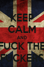 KEEP CALM AND FUCK THE FUCKERS - Personalised Poster A4 size