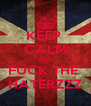 KEEP  CALM AND FUCK THE  HATERZZZ - Personalised Poster A4 size