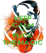 KEEP CALM AND FUCK THE MAGIC - Personalised Poster A4 size