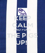 KEEP CALM AND FUCK THE PIGS UP!  - Personalised Poster A4 size