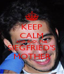 KEEP CALM AND FUCK THE SIEGFRIED'S MOTHER - Personalised Poster A4 size