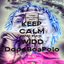 KEEP CALM AND FUCK WIDD DopeBoaPolo - Personalised Poster A4 size