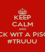 KEEP CALM AND FUCK WIT A PISCES #TRUUU - Personalised Poster A4 size