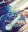 KEEP CALM AND Fuck Wit CRISSY - Personalised Poster A4 size