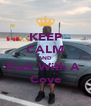KEEP CALM AND Fuck With A  Coye - Personalised Poster A4 size