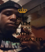 KEEP CALM AND FUCK  WITH DATNIGGA_ED - Personalised Poster A4 size