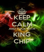 KEEP CALM AND FUCK WITH KING CHIP - Personalised Poster A4 size