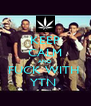 KEEP CALM AND FUCK WITH  YTN  - Personalised Poster A4 size
