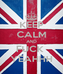 KEEP CALM AND FUCK  YEAHHH - Personalised Poster A4 size