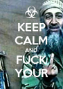KEEP CALM AND FUCK YOUR - Personalised Poster A4 size