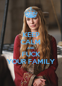 KEEP CALM AND FUCK YOUR FAMILY - Personalised Poster A4 size