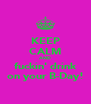 KEEP CALM AND fuckin' drink on your B-Day! - Personalised Poster A4 size