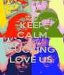 KEEP CALM AND FUCKING LOVE US. - Personalised Poster A4 size