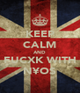 KEEP CALM AND FUCXK WITH N¥O$ - Personalised Poster A4 size