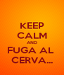 KEEP CALM AND FUGA AL  CERVA... - Personalised Poster A4 size