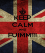 KEEP CALM AND FUIMM!!!  - Personalised Poster A4 size