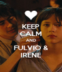 KEEP CALM AND FULVIO & IRENE - Personalised Poster A4 size