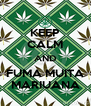 KEEP CALM AND FUMA MUITA MARIUANA - Personalised Poster A4 size