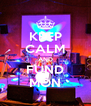 KEEP CALM AND FUND MON - Personalised Poster A4 size
