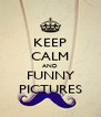 KEEP CALM AND FUNNY PICTURES - Personalised Poster A4 size