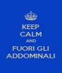 KEEP CALM AND FUORI GLI ADDOMINALI - Personalised Poster A4 size