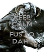 KEEP CALM AND FUS RO DAH!! - Personalised Poster A4 size
