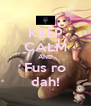 KEEP CALM AND Fus ro dah! - Personalised Poster A4 size