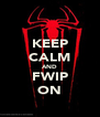 KEEP CALM AND FWIP ON - Personalised Poster A4 size
