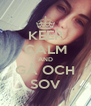 KEEP CALM AND GÅ OCH SOV - Personalised Poster A4 size
